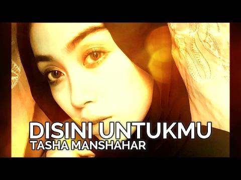 Tasha Manshahar - Disini Untukmu Lirik [Original Version]