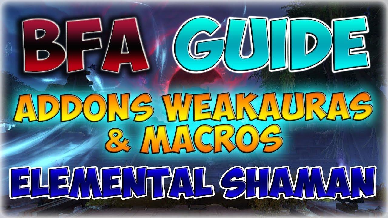 [BFA] Addons | WeakAuras | Macros Elemental Shaman Guide by Barokoshama