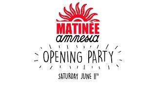 Matinée Opening Party @ Amnesia Ibiza 2016