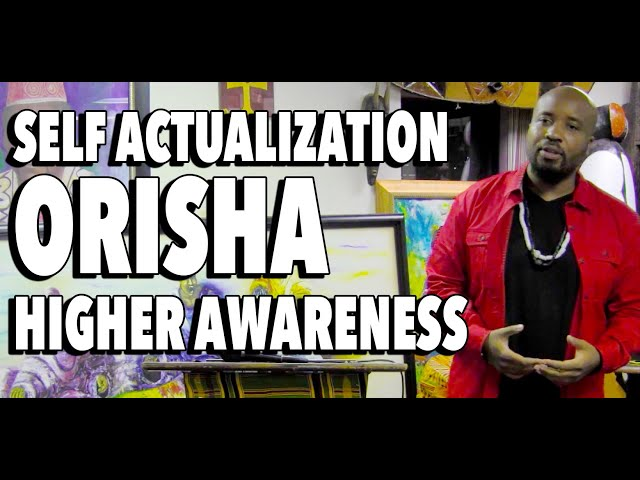 Self Actualization | Orisha | Higher Awareness | Dallas 2014
