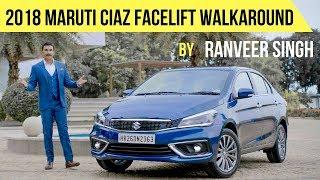 2018 Maruti Ciaz Facelift Walkaround by Ranveer Singh (Most Detailed)