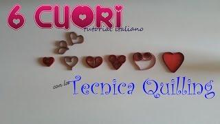 [QUILLING] CORSO lez.11 - Come fare 6 CUORI con la TECNICA QUILLING - tutorial italiano