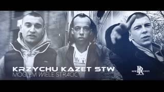 Krzychu / Kazet / S.T.W - Mogłem Wiele Stracić
