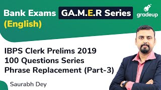 YT G.A.M.E.R Series: Tricks to Solve Phrase Replacement (Part 3 )for IBPS Clerk Pre. 2019