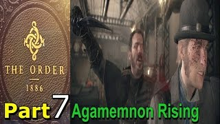 The Order 1886 Walkthrough Gameplay Part 7 Agamemnon Rising Chapter 5 Single Player Lets Play