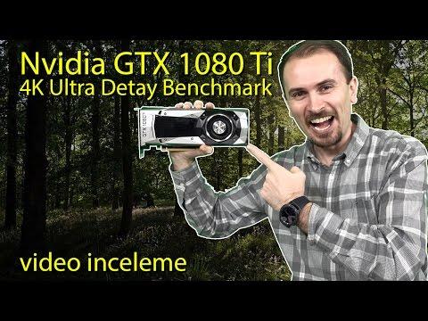 Nvidia GTX 1080 Ti İnceleme | Gerçek 4K Ultra Detay Kartı