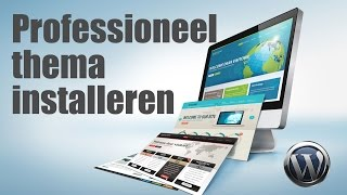 Professioneel thema installeren wordpress