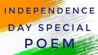 Independence Day Special Poem...
