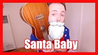 SANTA BABY (FUN CHRISTMAS UKULELE TUTORIAL!)