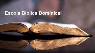 Escola Bíblica Dominical  10/10/2021