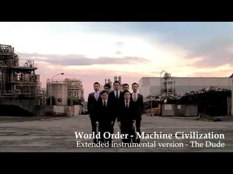 Machine Civilization - World Order (Extended instrumental - by The Dude)