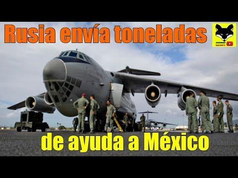 Rusia Envía Toneladas De Ayuda Humanitaria A México, Países Se Solidarizan Con México