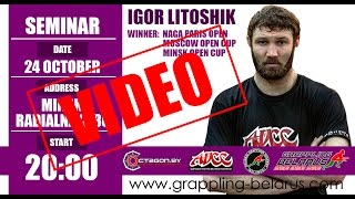 IGOR LITOSHIK GRAPPLING SEMINAR/SUBMISSION FIGHTING TECHNIQUES