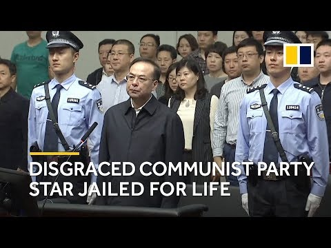 Sun Zhengcai: disgraced Chinese Communist Party star jailed for life