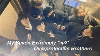 { BTS FF } My SEVEN EXTREMELY OVERPROTECTIVE brothers .... Ep.2