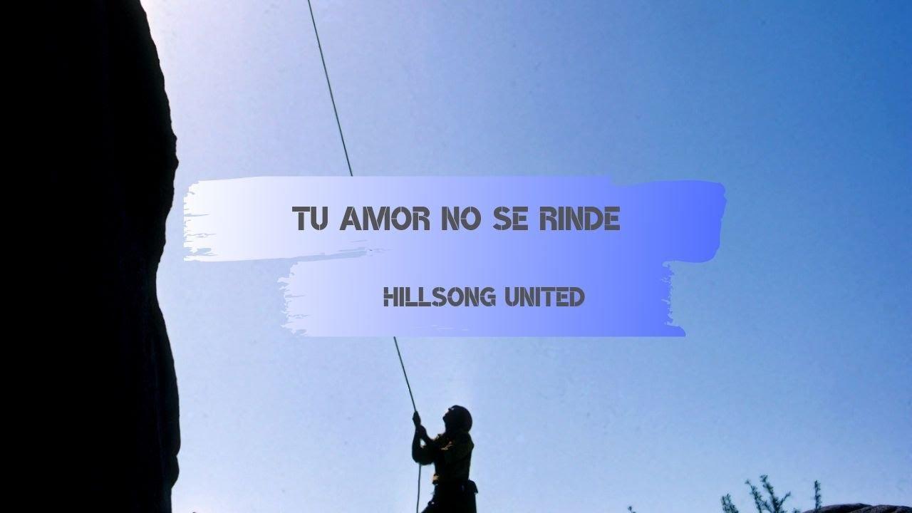 Download Tu Amor No Se Rinde - Relentless - Hillsong United - En Español - Letra