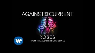Watch Against The Current Roses video