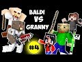 Monster School : BALDI'S BASICS VS GRANNY CHALLENGE PART 4 - Minecraft Animation Kids Mobs