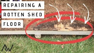 Fixing a Rotten Shed Floor | Repair