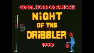 GBHBL Horror Quickie: Night of the Dribbler (1990)