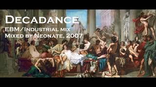 Decadance - EBM / Industrial / Goth Mix 2007