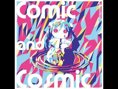 PinocchioP (feat. Hatsune Miku) - Transparency [Comic and Cosmic ver.]