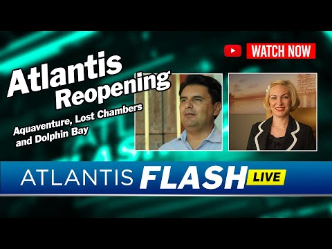 Atlantis Reopening Aquaventure, Lost Chambers and Dolphin Bay