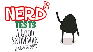 Nerd³ Tests... A Good Snowman Is Hard To Build - Adorable Snowman