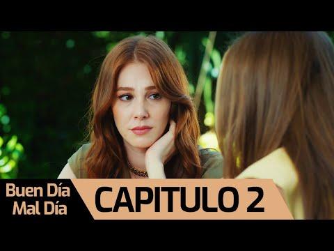 Buen Día Mal Día | Iyi Günde Kötü Günde Capitulo 2 (SUBTITULO ESPAÑOL)