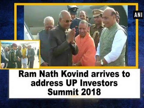 Ram Nath Kovind arrives to address UP Investors Summit 2018 - Uttar Pradesh News