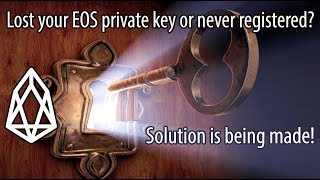 Update for Those Who Lost EOS Private Keys (or Never Registered). Good news! Solution in the works.