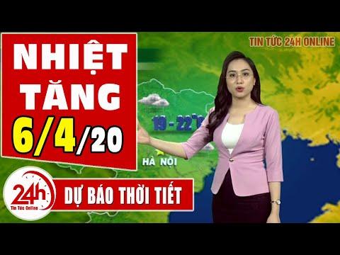 Dự báo thời tiết ngày 6 tháng 4 năm 2020 | Dự báo thời tiết ngày mai và 3 ngày tới mới nhất |TT24h