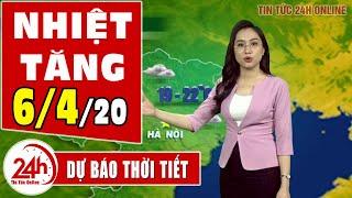 Dự báo thời tiết ngày 6 tháng 4 năm 2020   Dự báo thời tiết ngày mai và 3 ngày tới mới nhất  TT24h