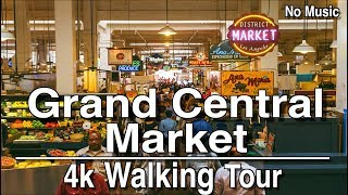 Grand Central Market Los Angeles Walking Tour | 4k No music