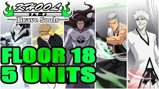 🧗♀️🧗♀️FLOOR 18: 5 UNITS TESTED - TOWER OF ORDEALS 🧗♀️🧗♀️ Bleach Brave Souls