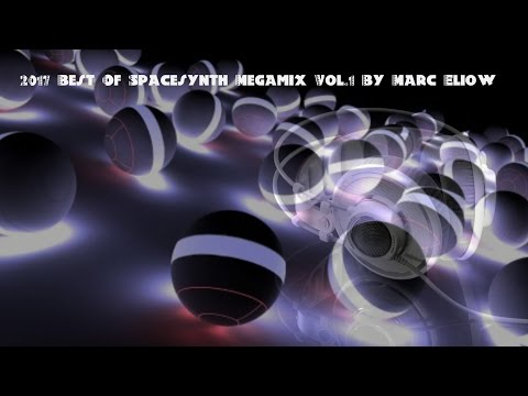 2017 Best Of Spacesynth Megamix   Marc Eliow 320 Kbps