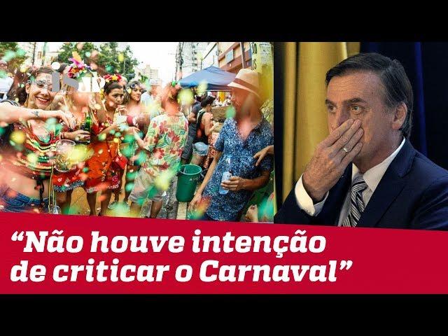 """Bolsonaro: """"Não houve intenção de criticar o carnaval de forma genérica"""""""