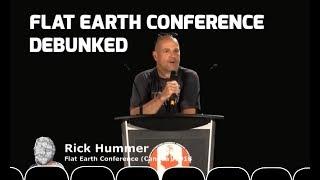 Flat Earth Conference Debunked - Rick Hummer