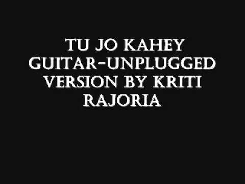 Tu Jo Kahey Guitar Unplugged By Kriti Rajoria