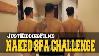 Naked Spa Challenge