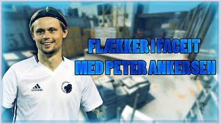 FLÆKKER I FACEIT MED PETER ANKERSEN! / CS:GO FACEIT.