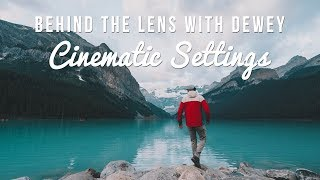 Behind the Lens with Dewey: Ep 5 - Cinematic Settings