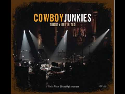 Cowboy Junkies -  I'm So Lonesome I Could Cry