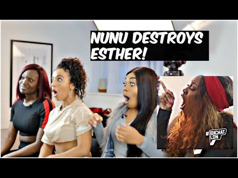 BKCHAT LDN : NUNU DESTROYS ESTHER! REACTION!