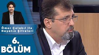 Gambar cover Ömer Çelakıl ile Hayatın Şifreleri Özel - 6. Bölüm