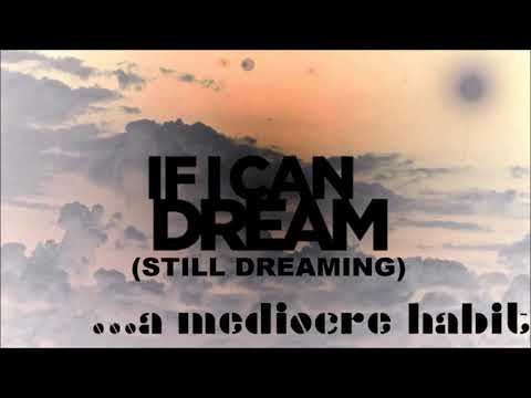"...a mediocre habit - ""If I Can Dream (Still Dreaming)"" - Music [Elvis Presley]"