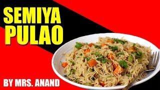 Semiyan Pulao Recipe 2019 | Mrs. Anand Cookery Classes