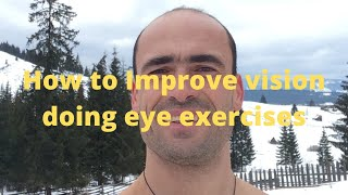 How I cured my Myopia in 8 weeks using Eye Execises of Bates Method