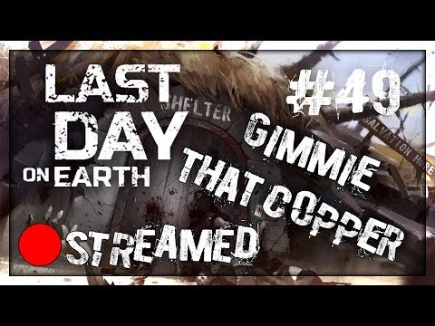 GIVE ME THAT COPPER! - Last Day on Earth Survival | Ep 49