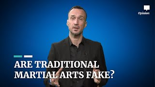Most traditional martial arts are fake and don't teach you how to fight